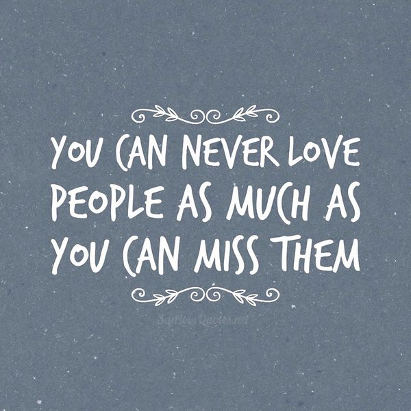 Sad I Miss You Quotes For Friends: About Missing People